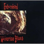 ENTOMBED - WOLVERINE BLUES (CD DIGIPACK)