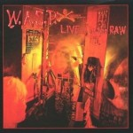 W.A.S.P. (WASP) - LIVE...IN THE RAW (CD DIGIPACK)