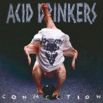 ACID DRINKERS - INFERNAL CONNECTION (CD)