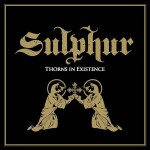 SULPHUR - THORNS IN EXISTENCE (CD)