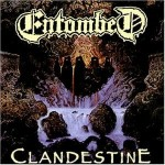 ENTOMBED - CLANDESTINE (CD JEWELCASE)