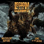 LEGION OF THE DAMNED - MALEVOLENT RAPTURE / SONS OF JACKAL (2CD)