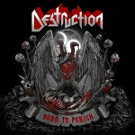 DESTRUCTION - BORN TO PERISH (CD DIGIPACK)