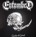 ENTOMBED - GODS OF GRIND (LP BLACK VINYL LIMIT 200 COPIES)