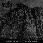 MGŁA - WITH HEARTS TOWARD NONE (CD)