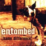ENTOMBED - SAME DIFFERENCE (2CD DE LUXE DIGIBOOK)
