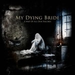 MY DYING BRIDE - A MAP OF ALL OUR FAILURES (CD+DVD DIGIBOOK)