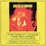 MESSIAH - THE MIGHTY CHAOS HAS RETURNED (THE ROOTS OF PSYCHOMORPHIA) (CD)