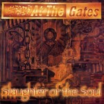 AT THE GATES - SLAUGHTER OF THE SOUL (CD)
