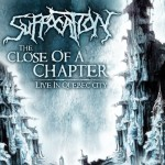 SUFFOCATION - THE CLOSE OF A CHAPTER (CD)