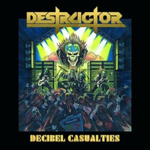 DESTRUCTOR - DECIBEL CASUALTIES (CD)
