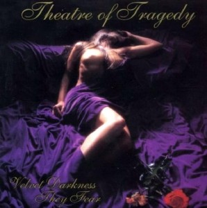 THEATRE OF TRAGEDY - VELVET DARKNESS THEY FEAR (CD DIGIPACK)