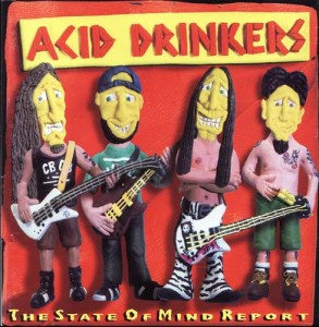 ACID DRINKERS - THE STATE OF MIND REPORT (CD)