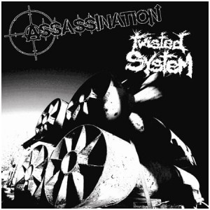 "ASSASSINATION / TWISTED SYSTEM - SPLIT (7"" EP VINYL)"