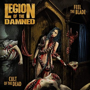 LEGION OF THE DAMNED - FEEL THE BLADE / CULT OF THE DEAD (CD)
