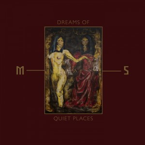MORD'A'STIGMATA - DREAMS OF QUIET PLACES (CD)