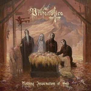PROFANATICA - ROTTING INCARNATION OF GOD (CD)