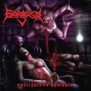 GORGASM - MASTICATE TO DOMINATE (CD)