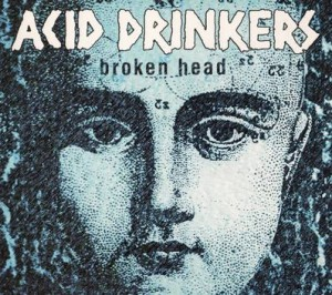 ACID DRINKERS - BROKEN HEAD (CD)