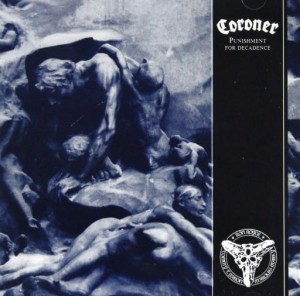 CORONER - PUNISHMENT FOR DECADENCE (CD)
