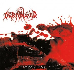 DERANGED  - OBSCENITIES IN B FLAT (CD)