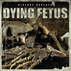 DYING FETUS - HISTORY REPEATS (CD)