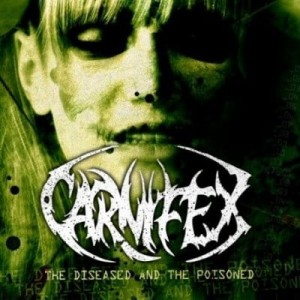 CARNIFEX - THE DISEASED AND THE POISONED (CD)