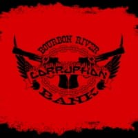 CORRUPTION - BOURBON RIVER BANK (CD)