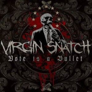 VIRGIN SNATCH - VOTE IS A BULLET (CD DIGIPACK)