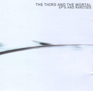3RD AND THE MORTAL - EP'S AND RARITIES (CD)