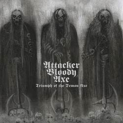 "ATTACKER BLOODY AXE - TRIUMPH OF THE DEMON AXE (7"" EP VINYL)"