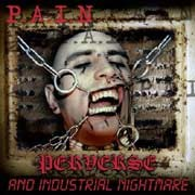 P.A.I.N. - PERVERSE AND INDUSTRIAL NIGHTMARE (CD)