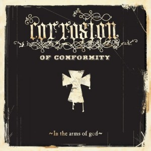 CORROSION OF CONFORMITY - IN THE ARMS OF GOD (CD DIGIPACK)
