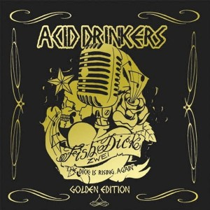 ACID DRINKERS - FISHDICK ZWEI - THE DICK IS RISING AGAIN (CD + DVD DIGIPACK)