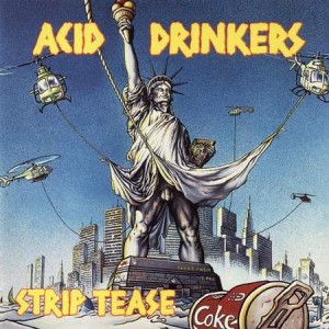 ACID DRINKERS - STRIP TEASE (CD)