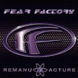FEAR FACTORY - REMANUFACTURE (CD)
