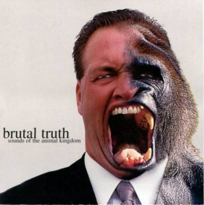 BRUTAL TRUTH - SOUNDS OF THE ANIMAL KINGDOM / KILL TREND SUICIDE (CD)
